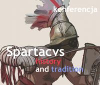 Konferencja: Spartacvs. History and tradition