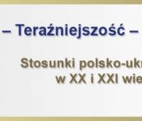 "Conference ""Polish-Ukrainian Relations in XXth and..."