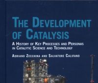 The development of catalysis : a history of key processes...
