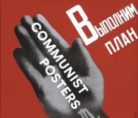 Communist posters / edited by Mary Ginsberg