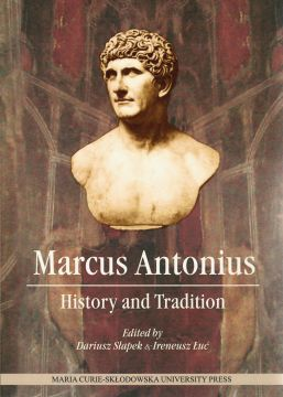 Publikacja: Marcus Antonius History and tradition.