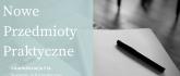 Nowe monograficzne przedmioty praktyczne