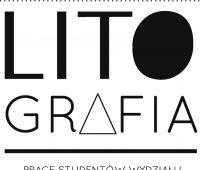Wystawa studentów Pracowni Litografii