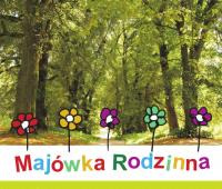 Majówka Rodzinna - zaproszenie