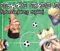 """Wystawa karykatury portugalskiej: """"Futbolowe..."""