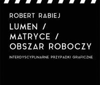 Robert Rabiej wystawia Interdyscyplinarne Przypadki...