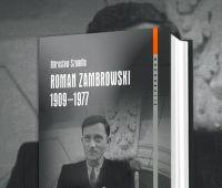 """""""Roman Zambrowski 1909–1977. Studium z dziejów elity..."""