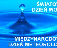 Światowy Dzień Wody i Międzynarodowy Dzień Meteorologii -...