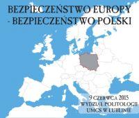 Bezpieczeństwo Europy – Bezpieczeństwo Polski