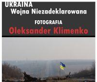 Ukraina. Wojna Niezadeklarowana – wystawa fotografii