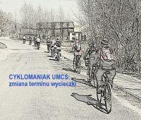 Cyklomniak UMCS: zmiana terminu wycieczki do Kodnia na...