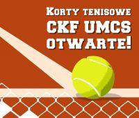 Korty tenisowe CKF otwarte