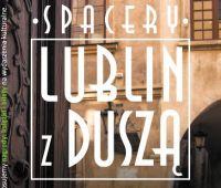 """Spacery """"Lublin z Duszą"""""""