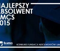 ROZSTRZYGNIĘCIE KONKURSU NAJLEPSZY ABSOLWENT UMCS 2015