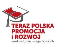 """""""Teraz Polska Promocja i Rozwój"""" - konkurs na prace..."""