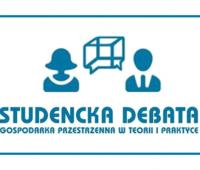 Debata studencka: Gospodarka przestrzenna w teorii i...