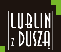 """""""Lublin z Duszą"""" – spacery z pasjonatami Lublina"""