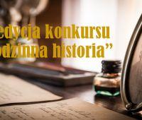 """Konkurs """"Rodzinna historia"""" - zaproszenie do..."""