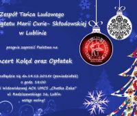 Koncert Kolęd Zespołu Tańca Ludowego UMCS - 14.12.2015 r.