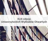 XLIX edycja Uniwersyteckich Wykładów Otwartych!