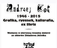 Andrzej Kot 1946-2015. Grafika, rysunek, kaligrafia, ex...