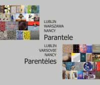 Wystawa Parantele LUBLIN-WARSZAWA-NANCY