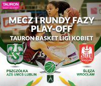 Mecz I rundy fazy play-off Tauron Basket Ligi Kobiet