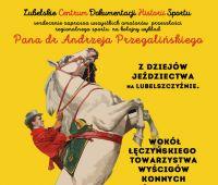 Wykład: Z dziejów jeździectwa na Lubelszczyźnie (...)  -...