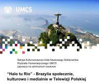 Halo tu Rio - Brazylia społecznie, kulturowo i medialnie...