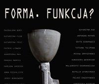 """Wystawa prac studentów WA: """"Forma z Funkcją"""""""