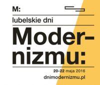 Filmowe podsumowanie Lubelskich Dni Modernizmu