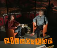FILMOSKOP- rozmowy o kinie odc.6