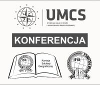 """Konferencja Naukowa """"Edukacja geograficzna wobec..."""