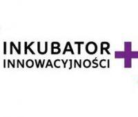 Inkubator Innowacyjności - zaproszenie do współpracy
