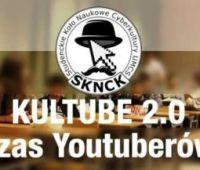 KulTube 2.0 - Czas Youtuberów - zgłoszenia na konferencję