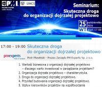 Seminarium PMI - Skuteczna droga do organizacji dojrzałej...