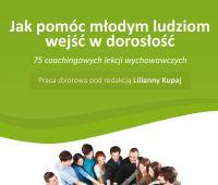 """Publikacja: """"Jak pomóc młodym ludziom wejść w..."""