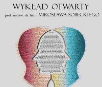 Zaproszenie na wykład Profesora Mirosława Sobeckiego