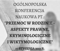 """Ogólnopolska Konferencja Naukowa pt.: """"Przemoc w rodzinie..."""