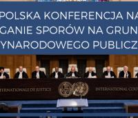 "Ogólnopolska Konferencja Naukowa pt.: ""Rozstrzyganie..."