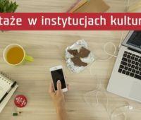 Staże w instytucjach kultury - nabór wniosków 17-28.05.