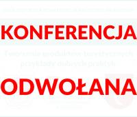 """Ogólnopolska Konferencja Naukowo-Branżowa """"Tworzenie..."""
