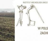 Badania archeologiczne w Polsce środkowowschodniej,...