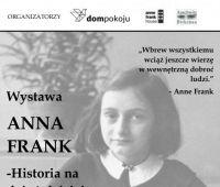 """""""Anna Frank - historia na dzień dzisiejszy"""" - wystawa"""