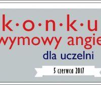 Konkurs wymowy angielskiej dla uczelni - zgłoszenia do 2...