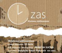 """10-lecie """"Frakcji Suchej"""" - Wystawa..."""