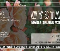 WYSTAWA Maria Curie - Skłodowska i kwiaty