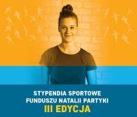 III edycja programu stypendialnego Funduszu Natalii...