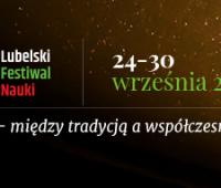 Zapraszamy na Piknik Naukowy XIV Lubelskiego Festiwalu...