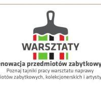 Warsztaty z renowacji przedmiotów zabytkowych (zgłoszenia...